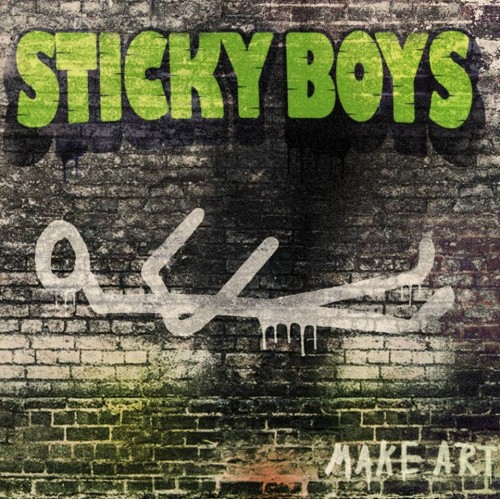 STICKY BOYS – MAKE ART