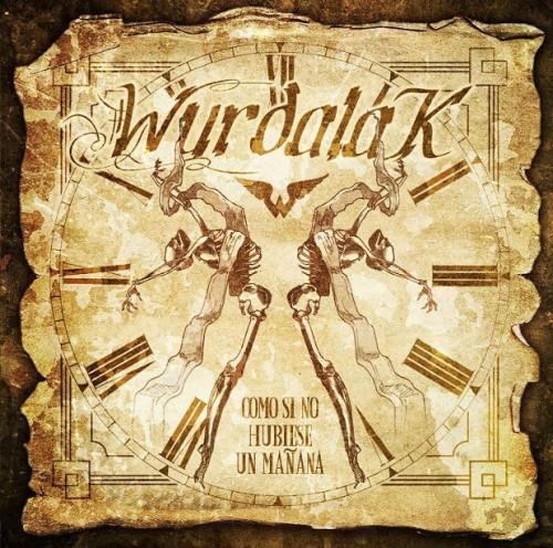 WURDALAK – COMO SI NO HUBIESE UN MAÑANA