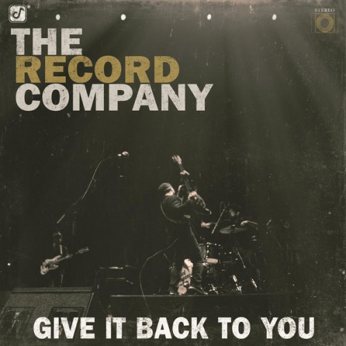THE RECORD COMPANY – GIVE IT BACK TO YOU