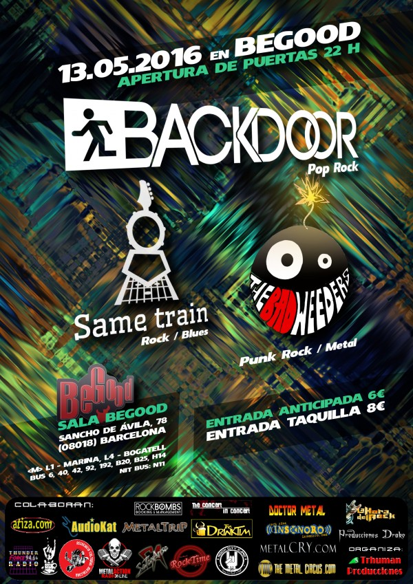 BACKDOOR + SAME TRAIN + THE BAD WEEDERS     BEGOOD 13-05-2016