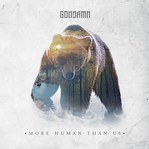 GODDAMN – MORE HUMAN THAN US