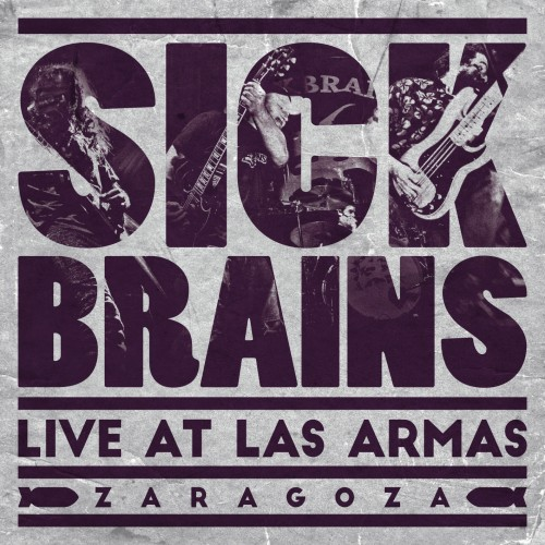 SICK BRAINS – LIVE AT LAS ARMAS
