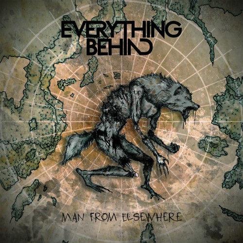 EVERYTHING BEHIND – MAN FROM ELSEWHERE