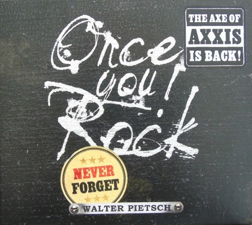 WALTER PIETSCH – ONCE YOU ROCK, NEVER FORGET