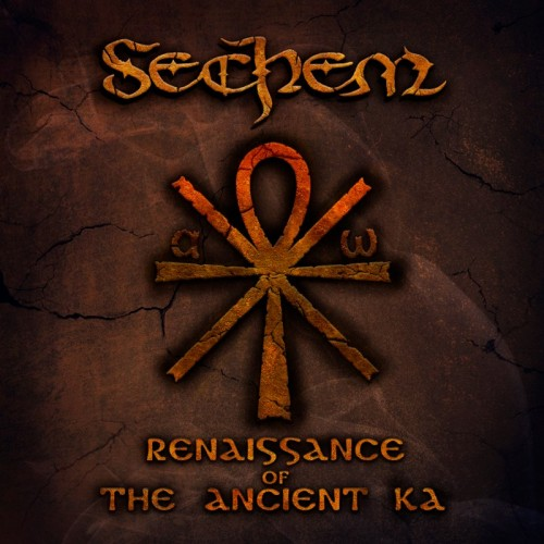 SECHEM – RENAISSANCE OF THE ANCIENT KA