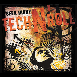 SEEK IRONY – TECH N' ROLL