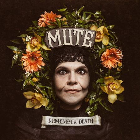 MUTE – REMEMBERING DEATH