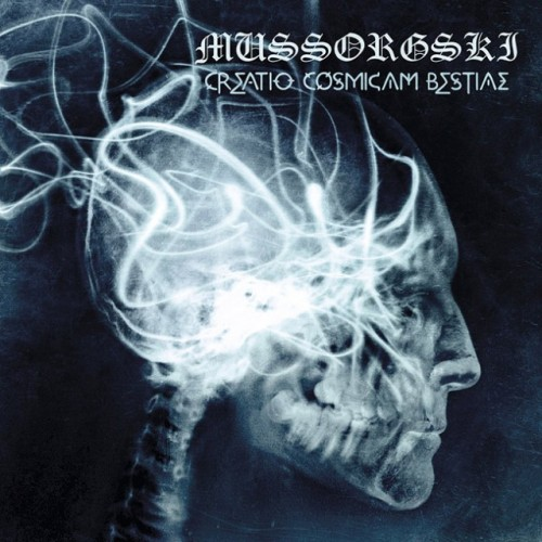 MUSSORGSKI – CREATIO COSMICAM BESTIAE