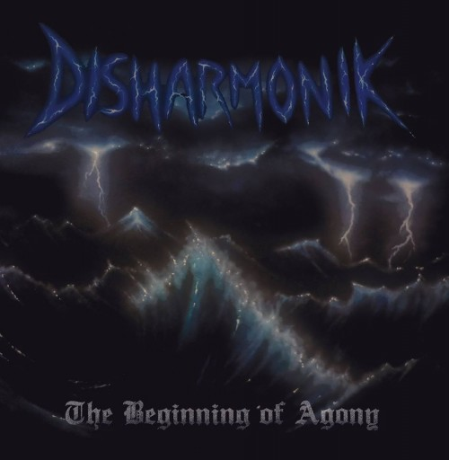 DISHARMONIK – THE BEGINNING OF AGONY