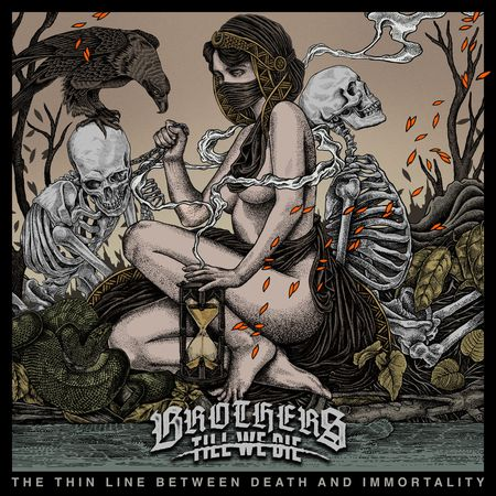 BROTHERS TILL WE DIE – THE THIN LINE BETWEEN DEATH AND INMMORTALITY