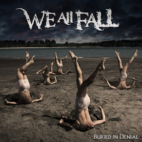 WE ALL FALL – BURIED IN DENIAL