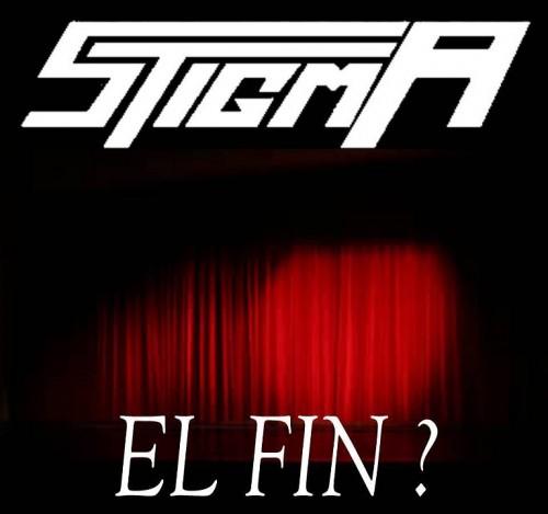 STIGMA – EL FIN?