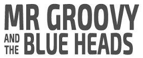 mr-groovy-and-the-blue-heads-
