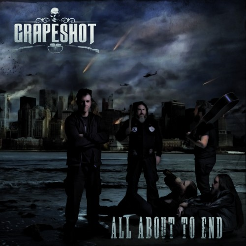 GRAPESHOT – ALL ABOUT TO END