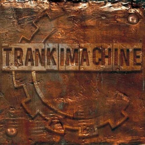 TRANKIMACHINE – TRANKIMACHINE