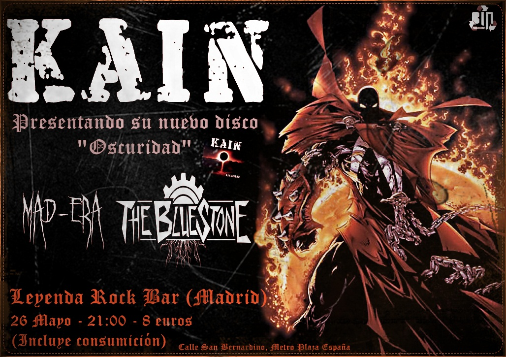 Kain, Mad-Era y The Bluestone