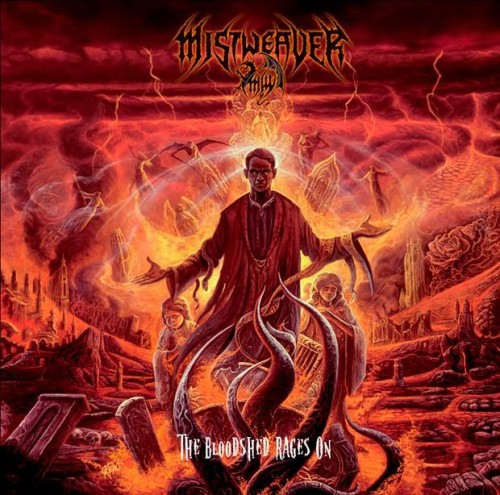 MISTWEAVER – THE BLOODSHED RAGES ON