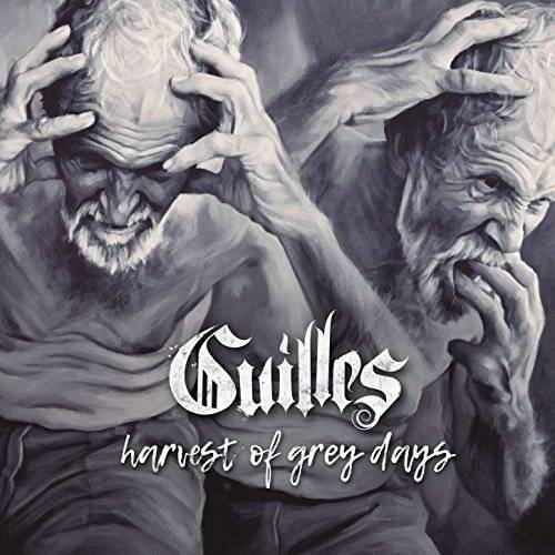 GUILLES – HARVEST OF GREY DAYS