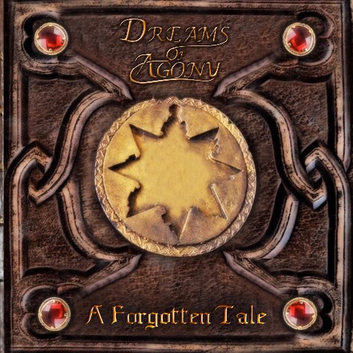 DREAMS OF AGONY – A FORGOTTEN TALE