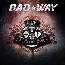 bad way Live Laugh Love