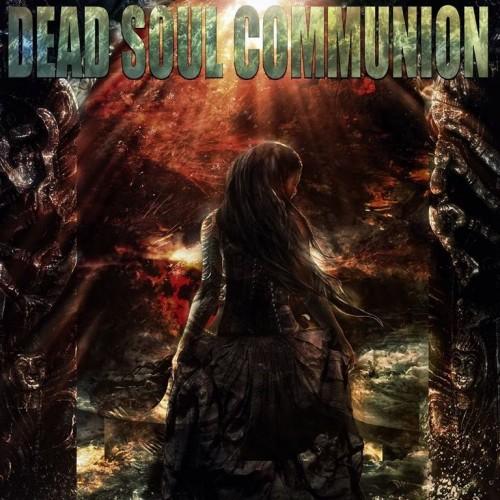 THE DEAD SOUL COMMUNION – MMXVII