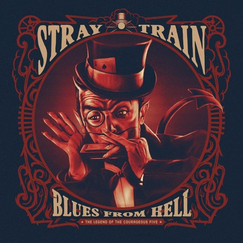 STRAY TRAIN – BLUES FROM HELL, THE LEGEND OF THE COURAGEOUS FIVE