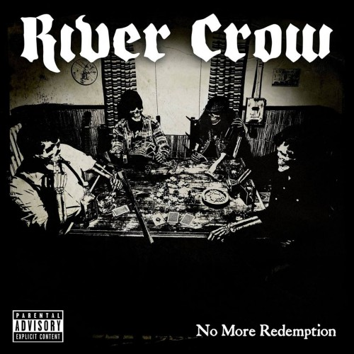 RIVER CROW – NO MORE REDEMPTION