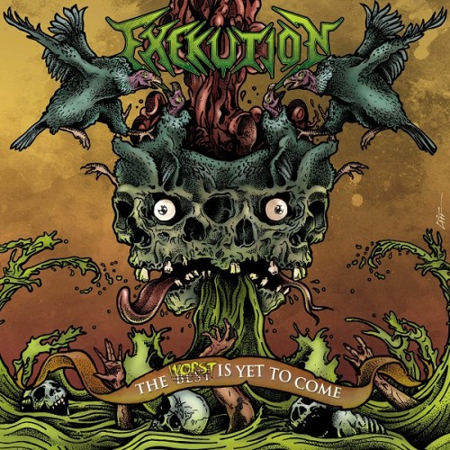 EXEKUTION – THE WORST IS YET TO COME