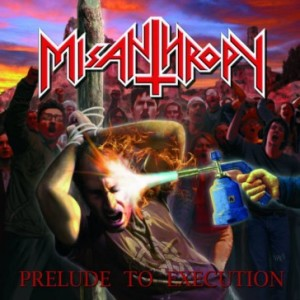 MISANTHROPY – PRELUDE TO EXECUTION