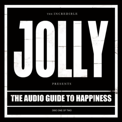 JOLLY – THE AUDIO GUIDE TO HAPPINESS PART I