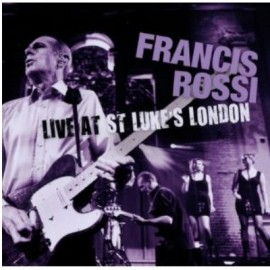FRANCIS ROSSI – LIVE AT ST LUKES LONDON