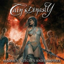 CAIN´S DINASTY – MADMEN, WITCHES AND VAMPIRES