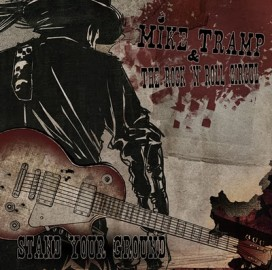 MIKE TRAMP & THE ROCK N ROLL CIRCUZ – STAND YOUR GROUND