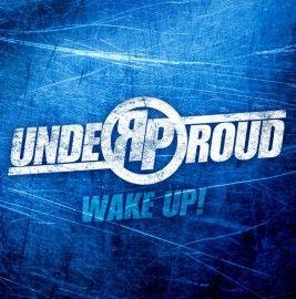 UNDER PROUD – WAKE UP!