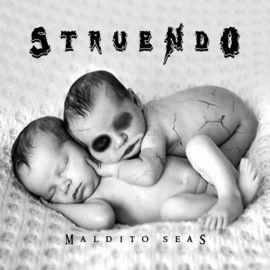 STRUENDO – MALDITO SEAS