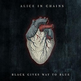 ALICE IN CHAINS – BLACK WAYS GIVE TO BLUE
