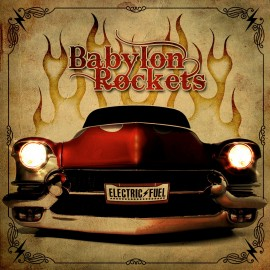 BABYLON ROCKETS – ELECTRIC FUEL
