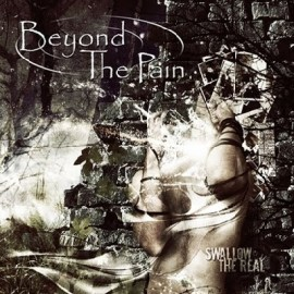 BEYOND THE PAIN – SWALLOW THE REAL