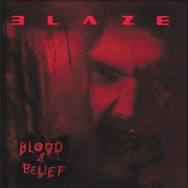 BLAZE – BLOOD AND BELIEF