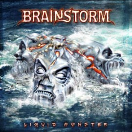 BRAINSTORM – LIQUID MONSTER