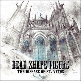 DEAD SHAPE FIGURE – THE DISEASE OF ST. VITUS