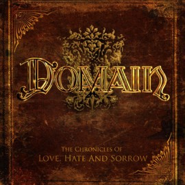 DOMAIN – THE CHRONICLES OF LOVE, HATE AND SORROW