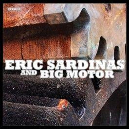ERIC SARDINAS AND BIG MOTOR – ERIC SARDINAS AND BIG MOTOR