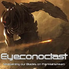 EYECONOCLAST – SHARPERING OUR BLADES ON THE MAINSTREAM