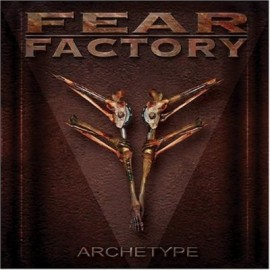 FEAR FACTORY – ARCHETYPE