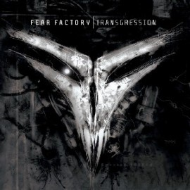 FEAR FACTORY – TRANSGRESSION