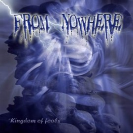 FROM NOWHERE – KINGDOM OF FOOLS