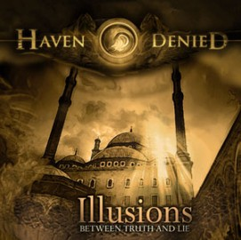 HAVEN DENIED – ILLUSIONS (BETWEEN TRUTH AND LIE)