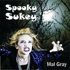 MAL GRAY – SPOOKY SUKEY