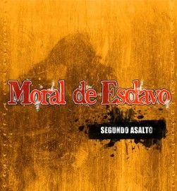 MORAL DE ESCLAVO – SEGUNDO ASALTO
